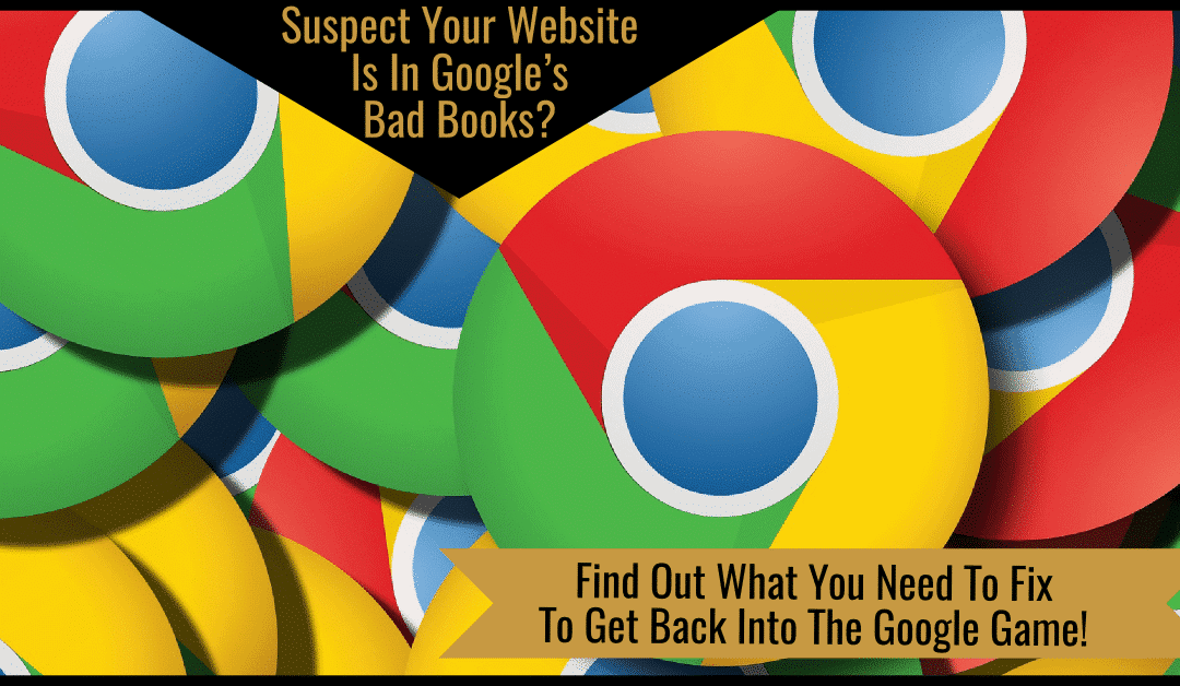 Why Google is Hating on Your Website – And How to Fix It!